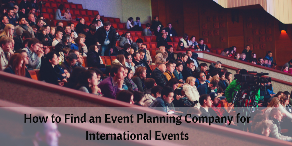 How to Find an Event Planning Company for International Events