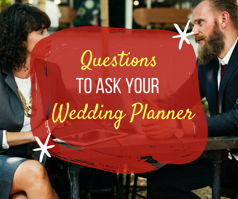 What Questions You Must Ask Your Wedding Planner for the Wedding You've Dreamed Of